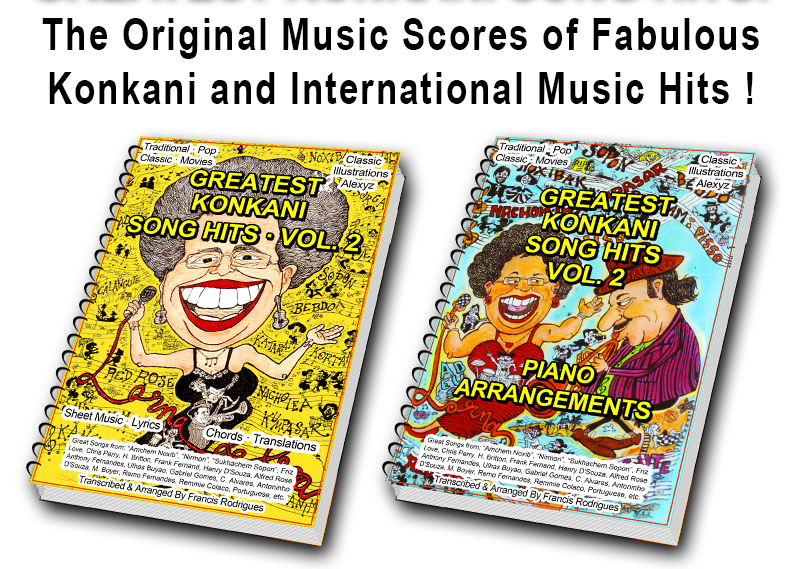 The original music scores of fabulous Konkani and International music hits!